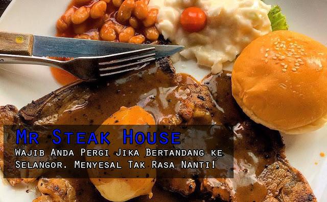 Mr Steak House di Shah Alam Tempat Wajib Anda Pergi Jika Bertandang ke Selangor. Menyesal Tak Rasa Nanti!