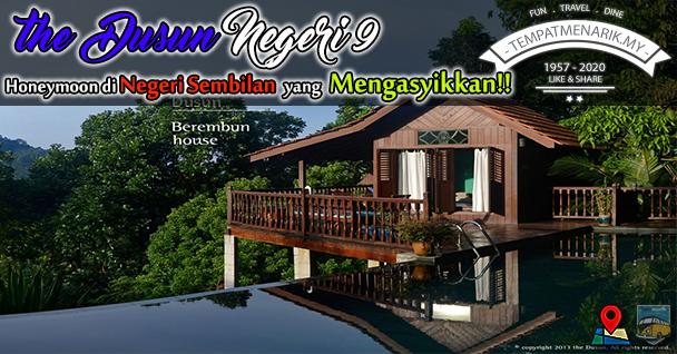 the Dusun Negeri Sembilan Tempat Honeymoon dalam Malaysia