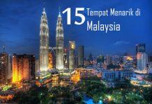 15 Tempat Menarik di Malaysia Seluruh Negeri Wajib Pergi!