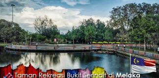 Taman Rekreasi Bukit Serindit di Melaka