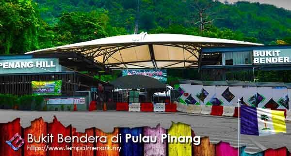 Bukit Bendera Tempat Menarik Di Pulau Pinang