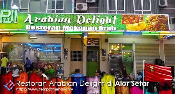 Restoran Arabian Delight Salah Satu Tempat Makan Menarik Di Kedah
