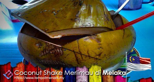 Coconut Shake Merlimau Tempat Makan Menarik Di Melaka