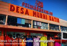 Desa Murni Batik Tempat Menarik Di Kuala Terengganu