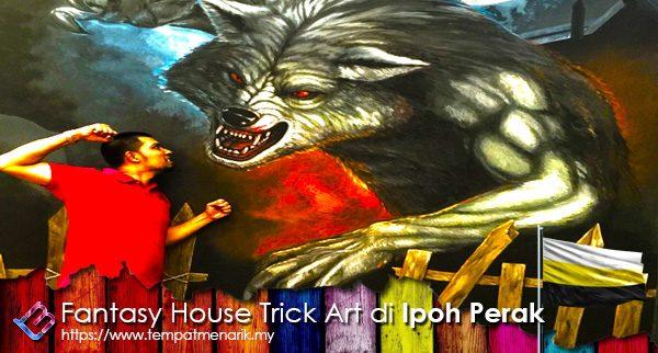 Fantasy House Trick Art Tempat Menarik Di Ipoh Perak