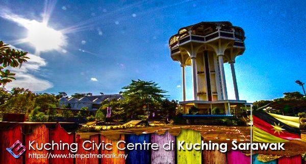 Kuching Civic Centre Tempat Menarik Di Kuching Sarawak