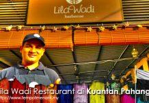 Lila Wadi Restaurant Tempat Makan Sedap Di Kuantan Pahang