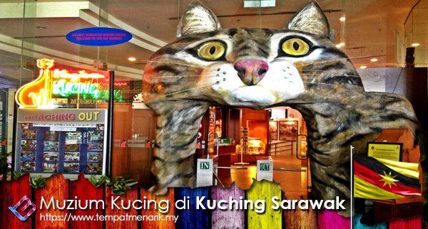 Muzium Kucing Tempat Menarik Di Kuching Sarawak