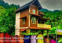 Sentosa Villa Resort Tempat Menarik di Perak