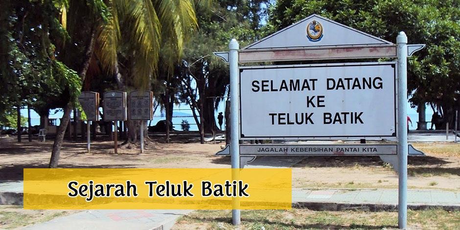 sejarah teluk batik jpg